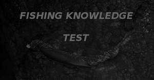 fishing knowledge test